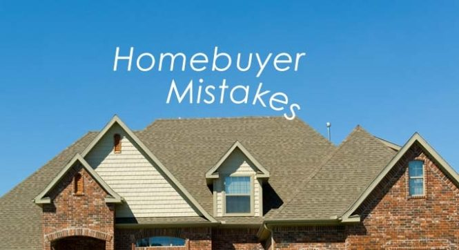 The Top 8 Mistakes Homebuyers Make